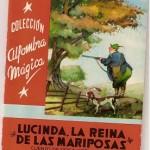 Lucinda, la reina de las mariposas. Cuento de Rosa Fernanda. Editorial Molino 1958