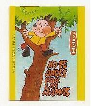 no te andes por las ramas
