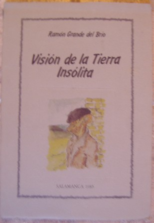 Visión de la Tierra Insólita. Ramón Grande del Brío.