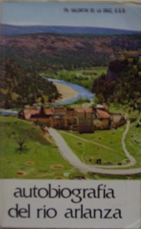 Autobiografía del rio Arlanza, Fr Valentín de la Cruz