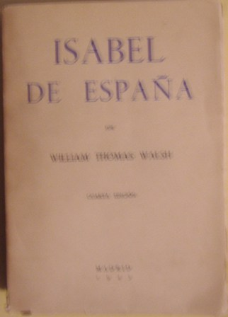 Isabel de España, por William Thomas Walsh
