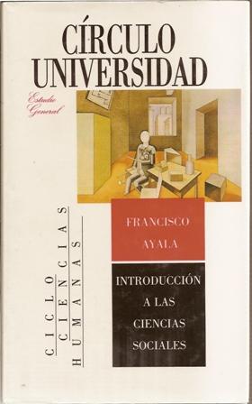 Introducción a las ciencias sociales, Francisco Ayala