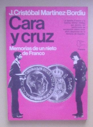 Cara y Cruz, Memorias de un nieto de Franco,J. Cristobal Martínez Bordiu