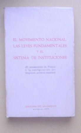 El Movimiento Nacional, las Leyes Fundamentales y el Sistema Institucional
