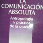 La comunicación absoluta, Luis Cencillo