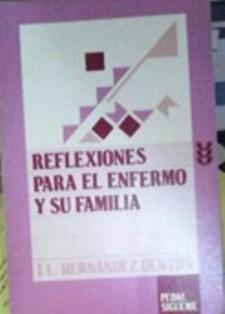 Reflexiones para el enfermo y su familia, J.L. Hernández Dentón