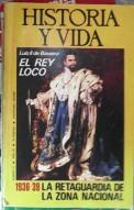 historia y vida el rey loco