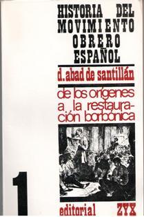 Historia del movimiento obrero español,  D. Abad de Santillán