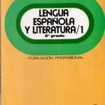 Lengua española y literatura 1, 2º grado Formación Profesional