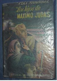 Los hijos de Maximo Judas. Luis Landinez. Editorial Miguel Arimany
